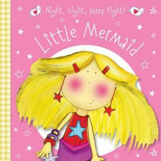 Little Mermaid: Night Night Sleep Tight! by Nick Page