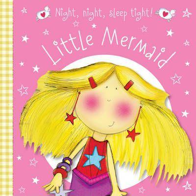 Little Mermaid: Night Night Sleep Tight! by Nick Page