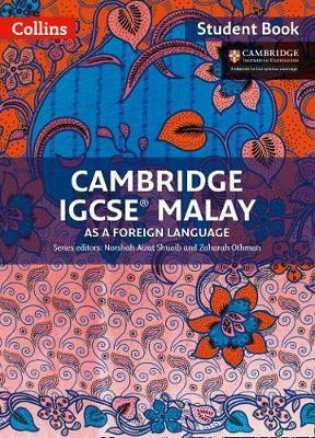 Cambridge IGCSE Malay as a Foreign Language (Student Book and Workbook) by Norshah Aizat Shuaib