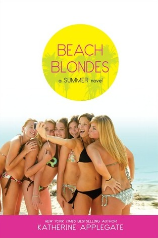 Beach Blondes: A Summer Novel by Katherine Applegate