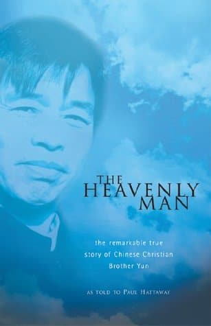The Heavenly Man: The Remarkable True Story of Chinese Christian Brother Yun by Brother Yun, Paul Hattaway