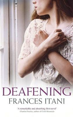Deafening by Frances Itani