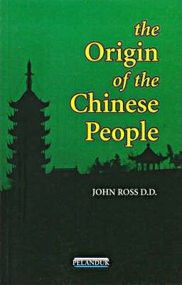 The Origin Of The Chinese People by John Ross