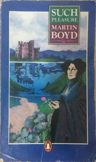 Such Pleasure by Martin Boyd