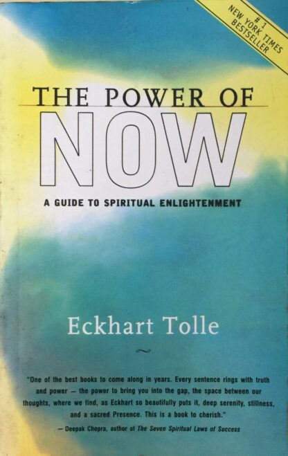 The Power Of Now: A Guide To Spiritual Enlightment by Eckhart Tolle