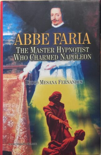 Abbe Faria: The Master Hypnotist Who Charmed Napoleon by Diogo Mesana Fernandes