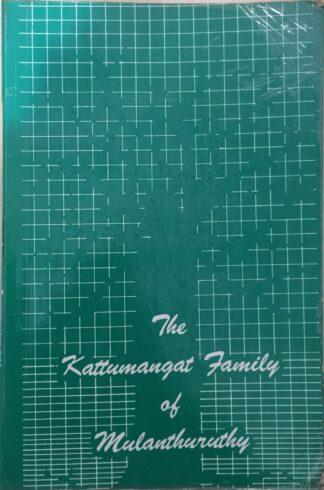 The Kattumangat Family of Mulanthuruthy by Kattumangat Thomas John
