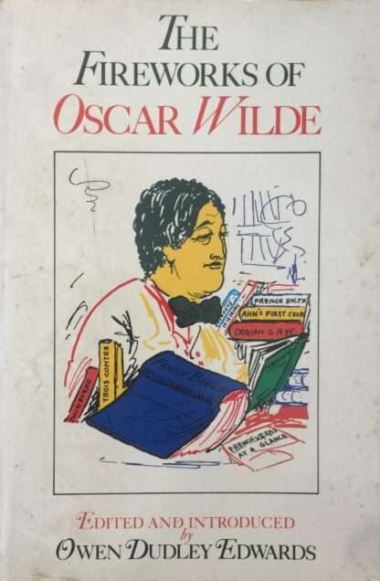 The Fireworks of Oscar Wilde by Owen Dudley-Edwards (Ed.)