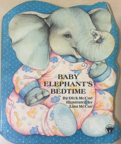 Baby Elephant's Bedtime by Dick McCue