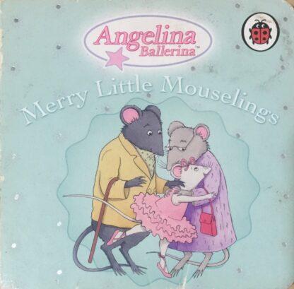 Angelina Ballerina: Merry Little Mouselings
