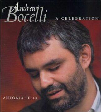 Andrea Bocelli: A Celebration by Antonia Felix