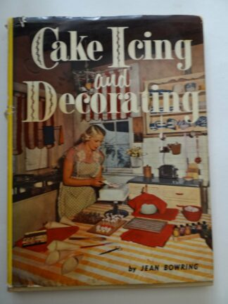 Cake Icing and Decorating by Jean Bowring