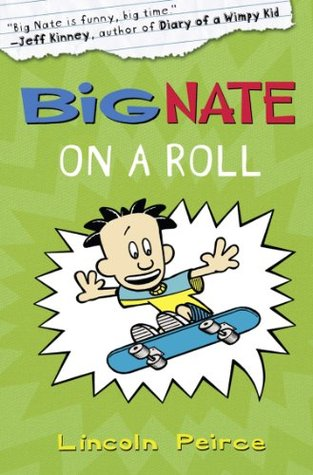 Big Nate: On a Roll by Lincoln Peirce