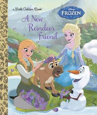 Disney Frozen: Anna & Elsa A New Reindeer Friend by Jessica Julius
