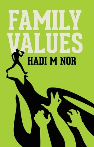 Family Values by Hadi M. Nor