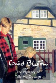 The Mystery of the Tally-Ho Cottage by Enid Blyton