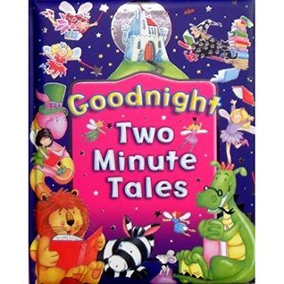 Goodnight Two Minute Tales by Various Authors