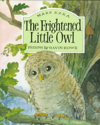The Frightened Little Owl by Mark Ezra