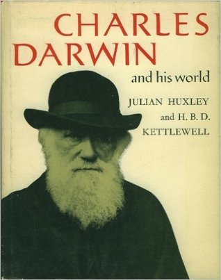 Charles Darwin and His World (1975)(Dust Jack Missing) by Julian Huxley & H B D Kettlewell
