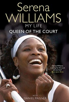 My Life: Queen of the Court by Serena Williams