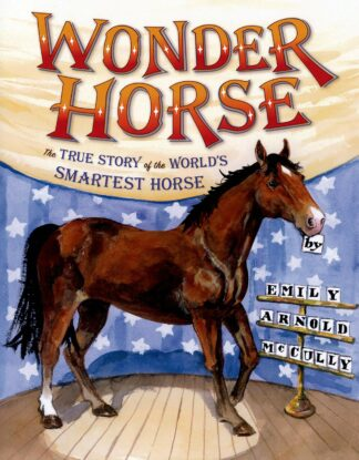 Wonder Horse: The True Story of the World's Smartest Horse by Emily Arnold McCully