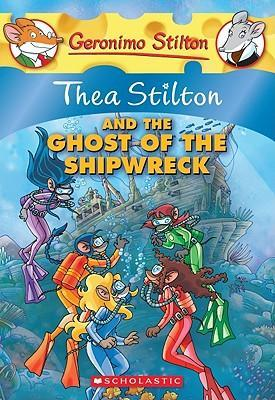 Thea Stilton and the Ghost of the Shipwreck by Thea Stilton
