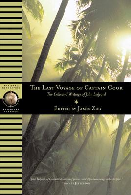The Last Voyage of Captain Cook: The Collected Writings of John Ledyard by John Ledyard
