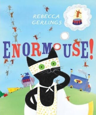Enormouse! by Rebecca Gerlings