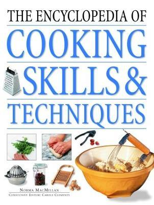 The Encyclopedia of Cooking Skills & Techniques by Norma MacMillan