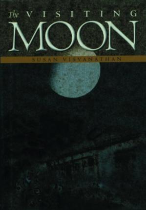 The Visiting Moon by Susan Visvanathan