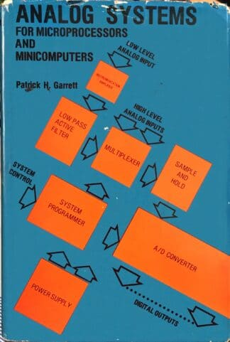 Analog Systems for Microprocessors and Minicomputers (1978) by Patrick H. Garrett