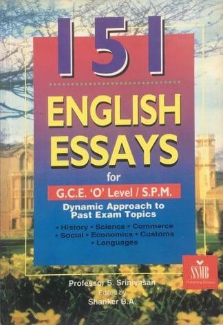 151 English Essays for GCE 'O' Level / SPM by Professor S. Srinivasan