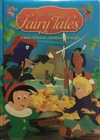 My Adventure Fairy Tales: A Book of Heroes, Adventure and Magic by Van Gool