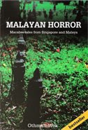 Malayan Horror: Macabre tales from Singapore and Malaya by Othman Wok