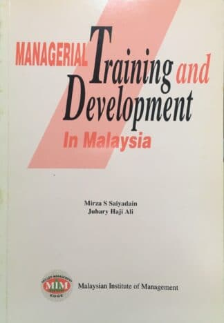 Managerial Training and Development in Malaysia by Mirza S Saiyadain & Juhary Haji Ali
