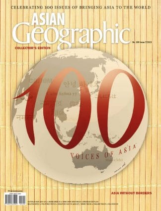 Asian Geographic Issue 7/2013: 100 Voices of Asia, Collector's Edition by Asian Geographic