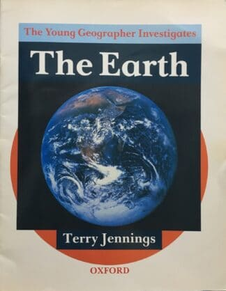 The Young Geographer Investigates: The Earth by Terry Jennings