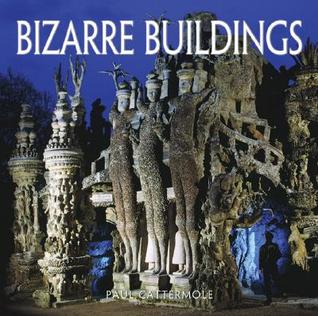 Bizarre Buildings by Paul Cattermole