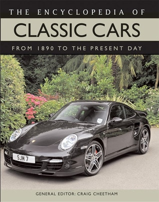 The Encyclopedia of Classic Cars: From 1890 to the Present Day by Craig Cheetham (ed.)