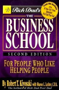 Rich Dad's The Business School For People Who Like Helping People by Robert T. Kiyosaki