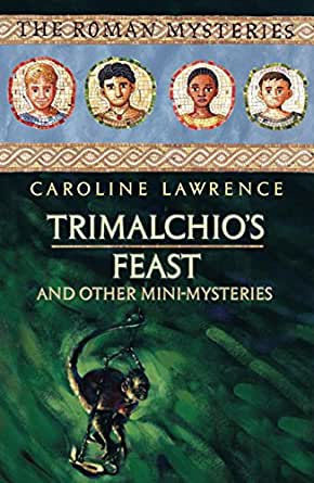 Trimalchio's Feast and Other Mini-Mysteries by Caroline Lawrence