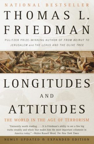 Longitudes and Attitudes: The World in the Age of Terrorism by Thomas L Friedman