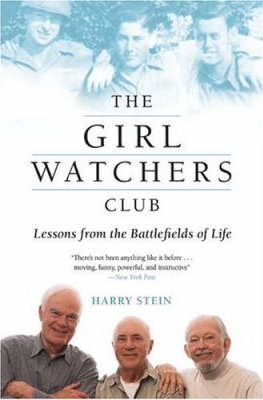 The Girl Watchers Club: Lessons from the Battlefields of Life by Harry Stein
