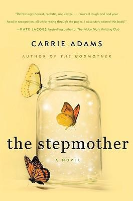The Stepmother: A Novel by Carrie Adams
