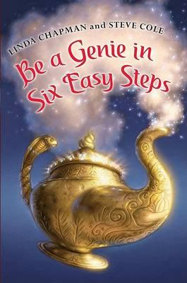 Be a Genie in Six Easy Steps by Linda Chapman & Steve Cole