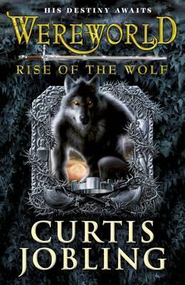 Wereworld: Rise of the Wolf by Curtis Jobling