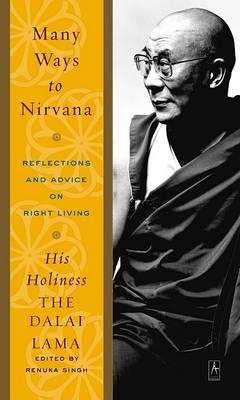Many Ways to Nirvana: Reflections and Advice on Right Living by Dalai Lama
