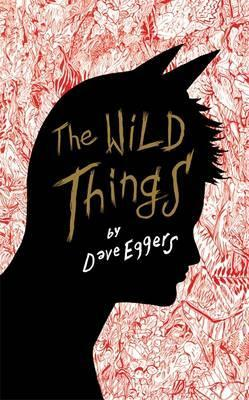 The Wild Things by Dave Eggers