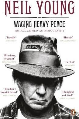 Waging Heavy Peace: A Hippie Dream by Neil Young