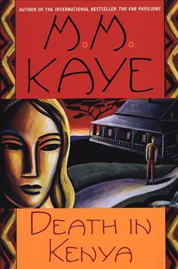 Death in Kenya by M M Kaye